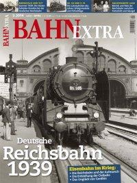 Bahn Extra. Deutsche Reichsbahn 1939