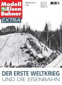 MEB-Extra. Der Erste Weltkrieg und die Eisenbahn