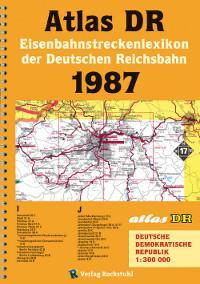 ATLAS DR 1987 - Eisenbahnstreckenlexikon der Deutschen Reichsbahn