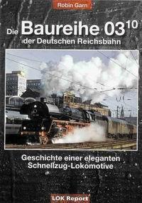 Die Baureihe 03.10 der Deutschen Reichsbahn