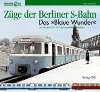 Züge der Berliner S-Bahn - Das Blaue Wunder