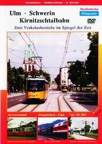 Ulm - Schwerin - Kirnitzschtalbahn, 1 DVD-Video