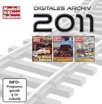 Modelleisenbahner. Digitales Archiv 2011, 1 CD-ROM